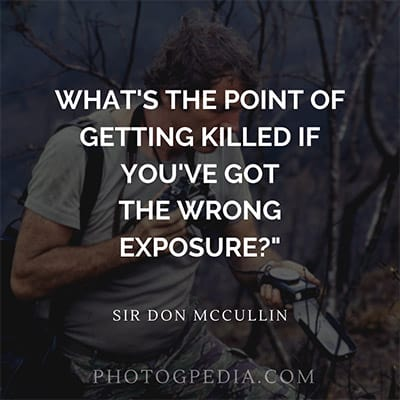 Don McCullin Quote Exposure