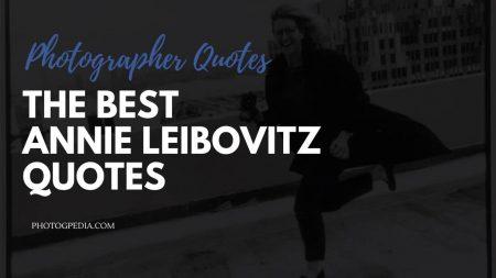 Annie Leibovitz Quotes