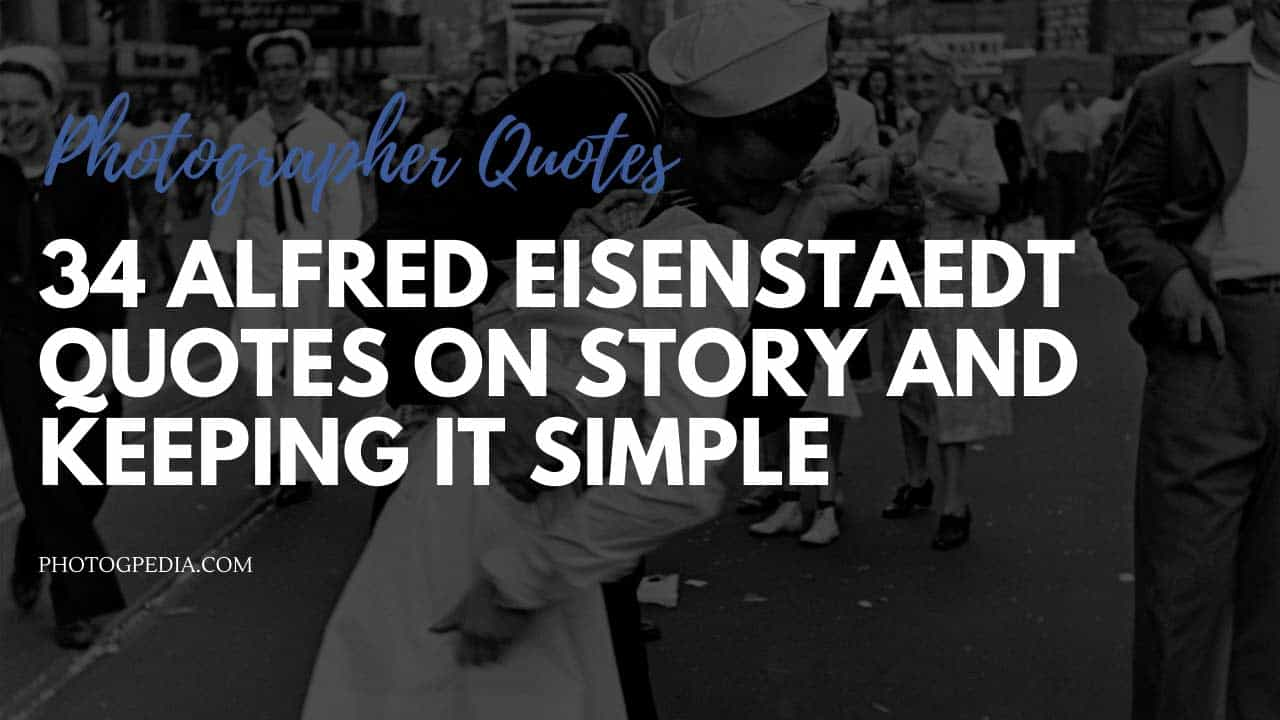 Alfred Eisenstaedt Quotes