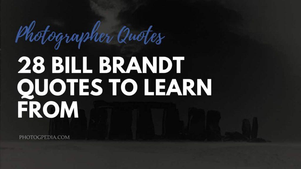 Bill Brandt Quotes