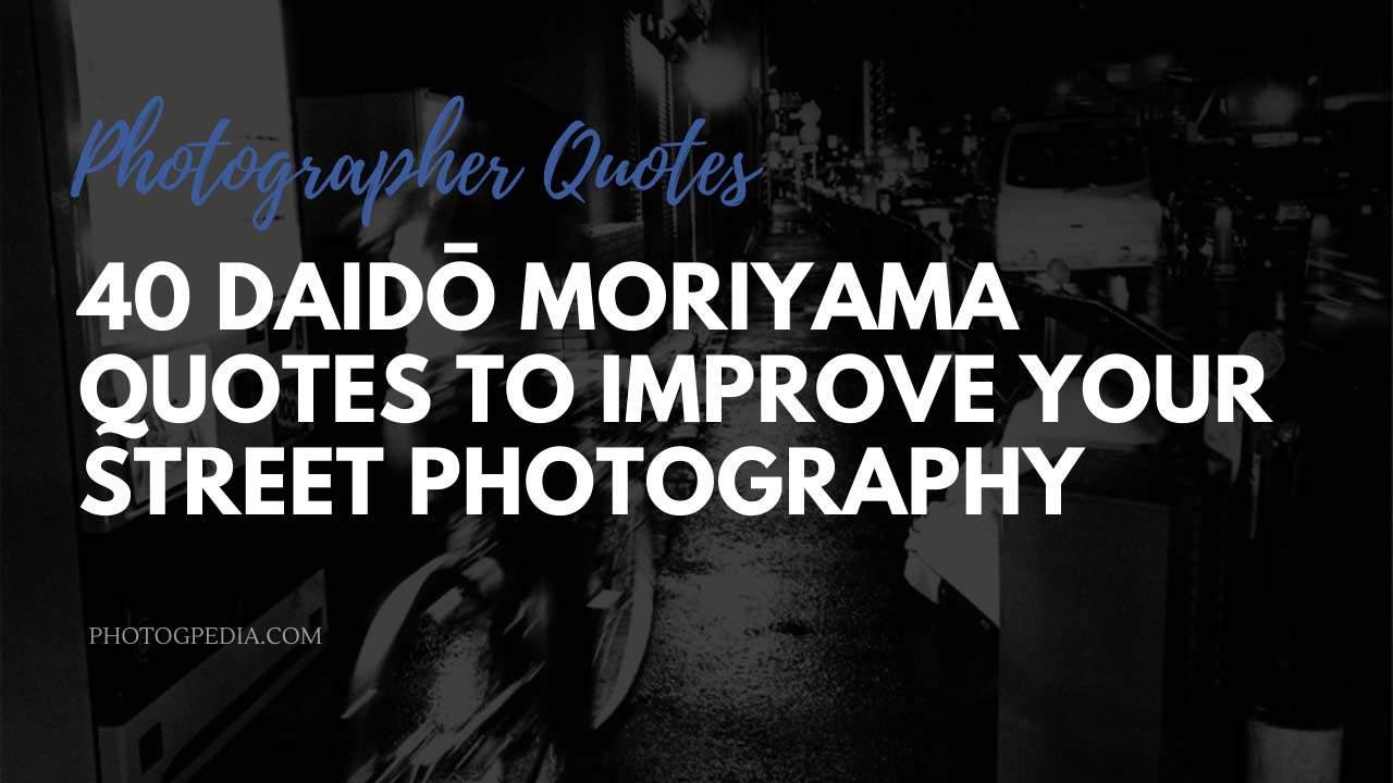 Daido Moriyama Quotes