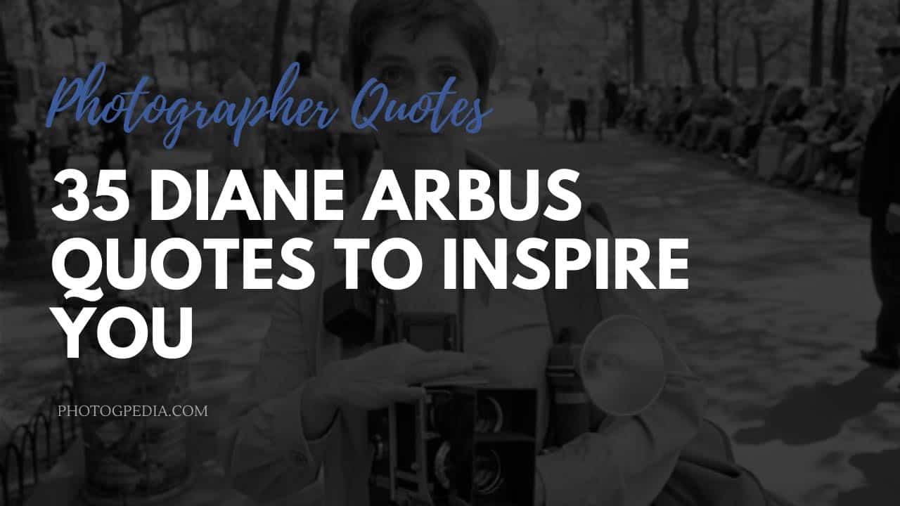 Diane Arbus Quotes