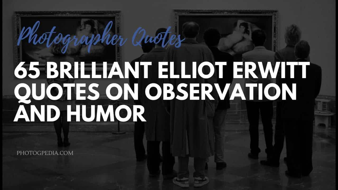 Elliot Erwitt Quotes