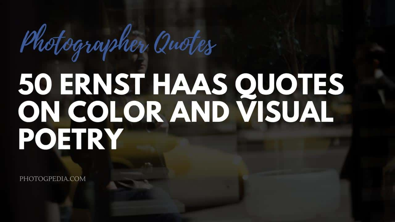 Ernst Haas Quotes