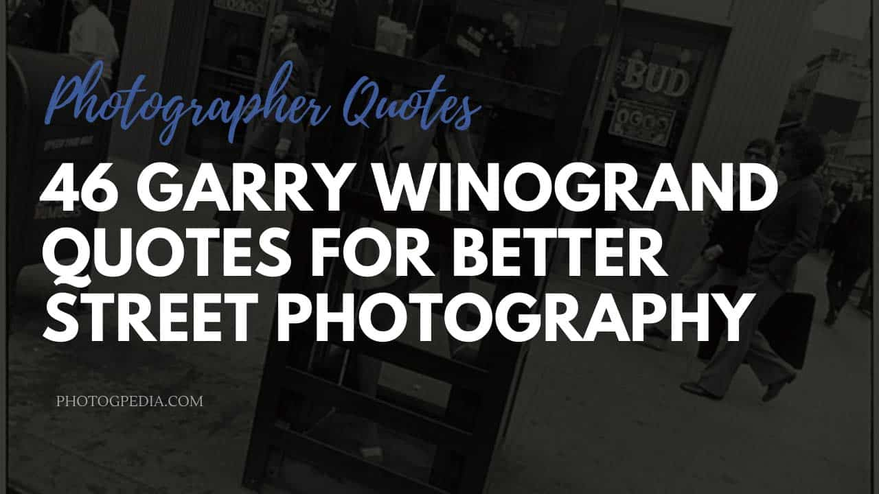 Garry Winogrand Quotes