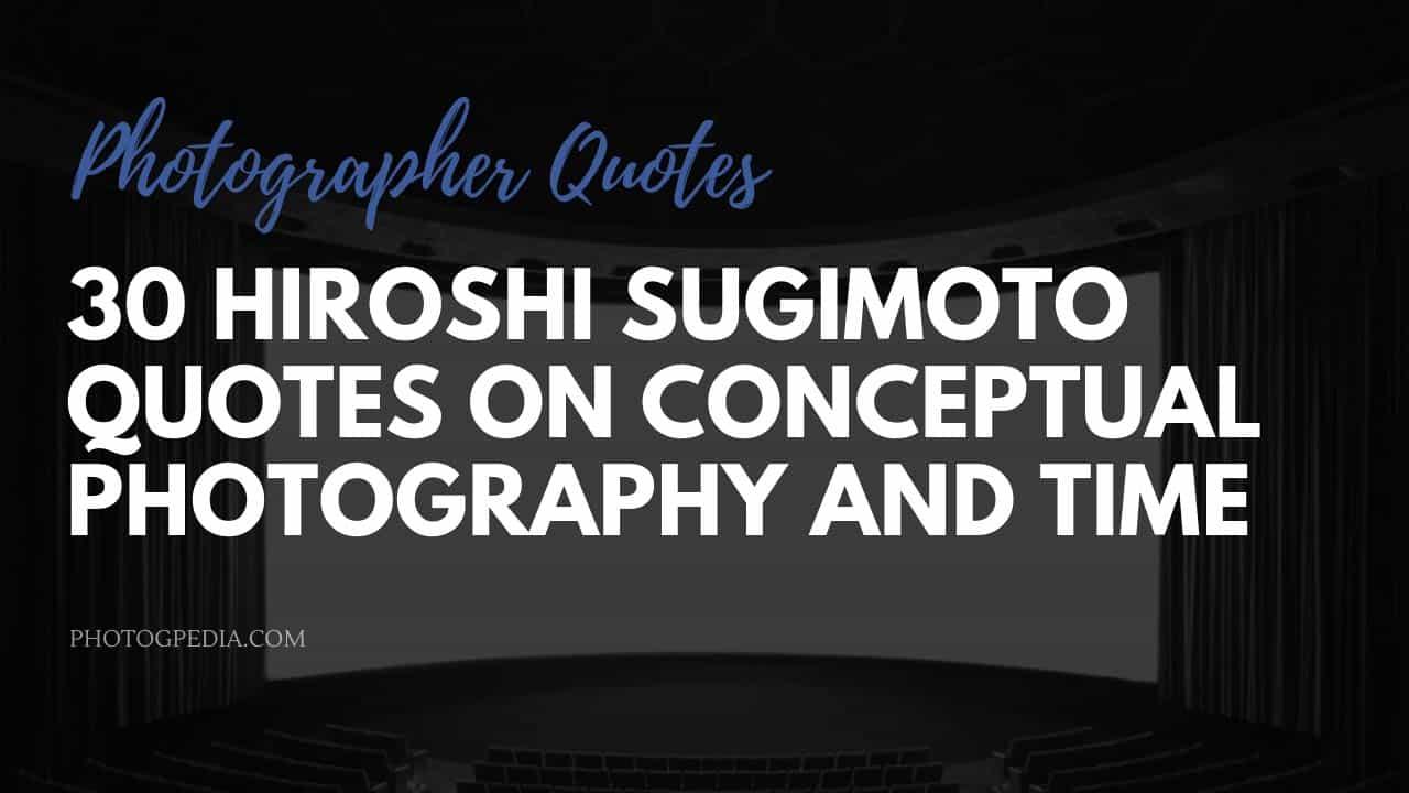 Hiroshi Sugimoto Quotes
