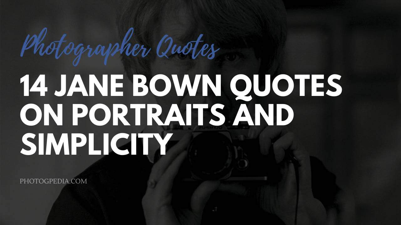 Jane Bown Quotes
