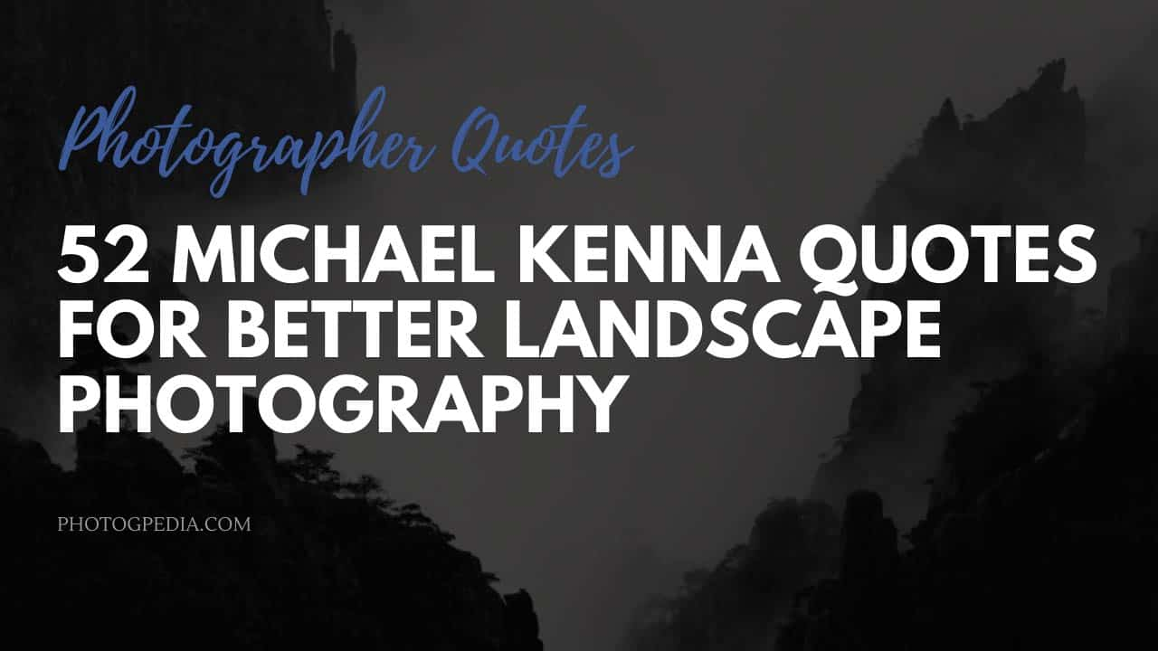 Michael Kenna Quotes