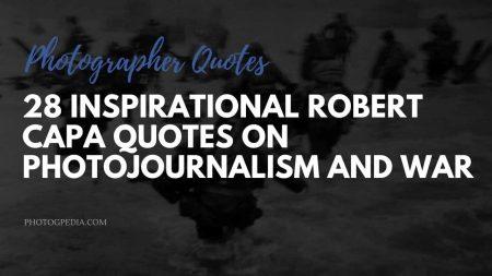Robert Capa Quotes