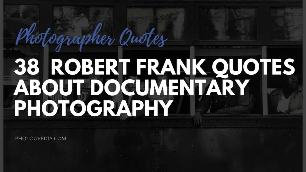 Robert Frank Quotes