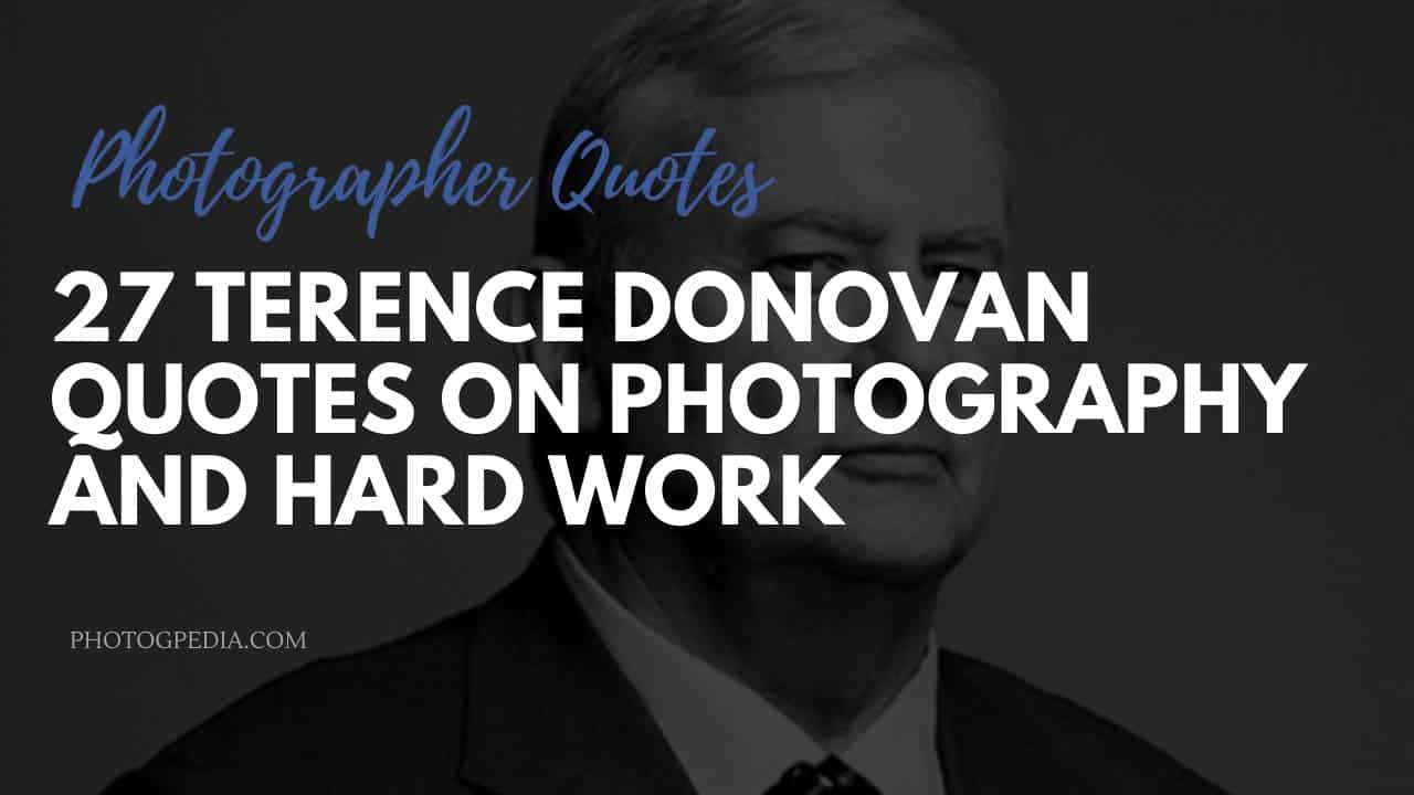 Terence Donovan Quotes
