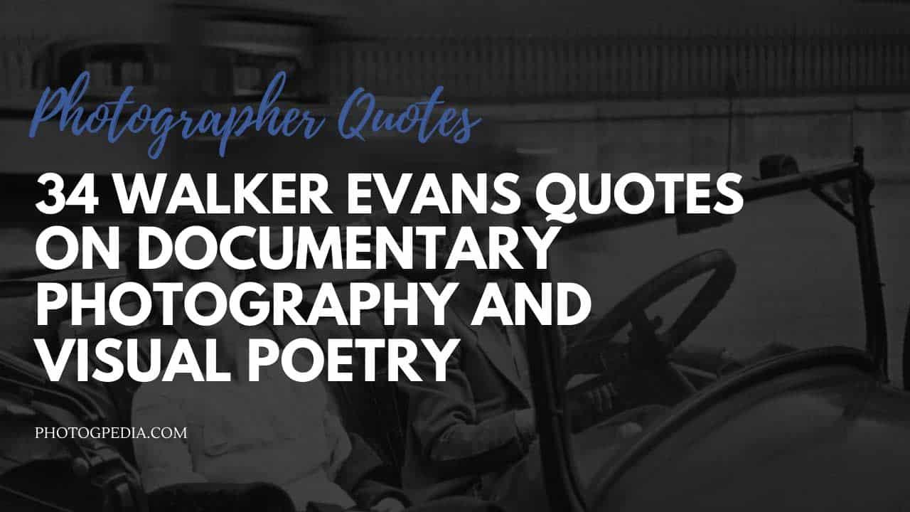 Walker Evans Quotes