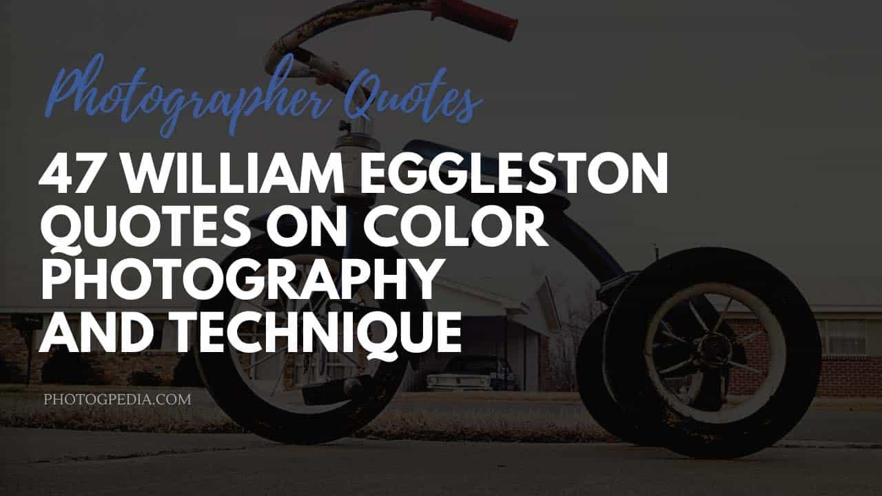 William Eggleston Quotes