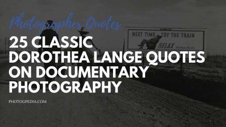 Dorothea Lange Quotes