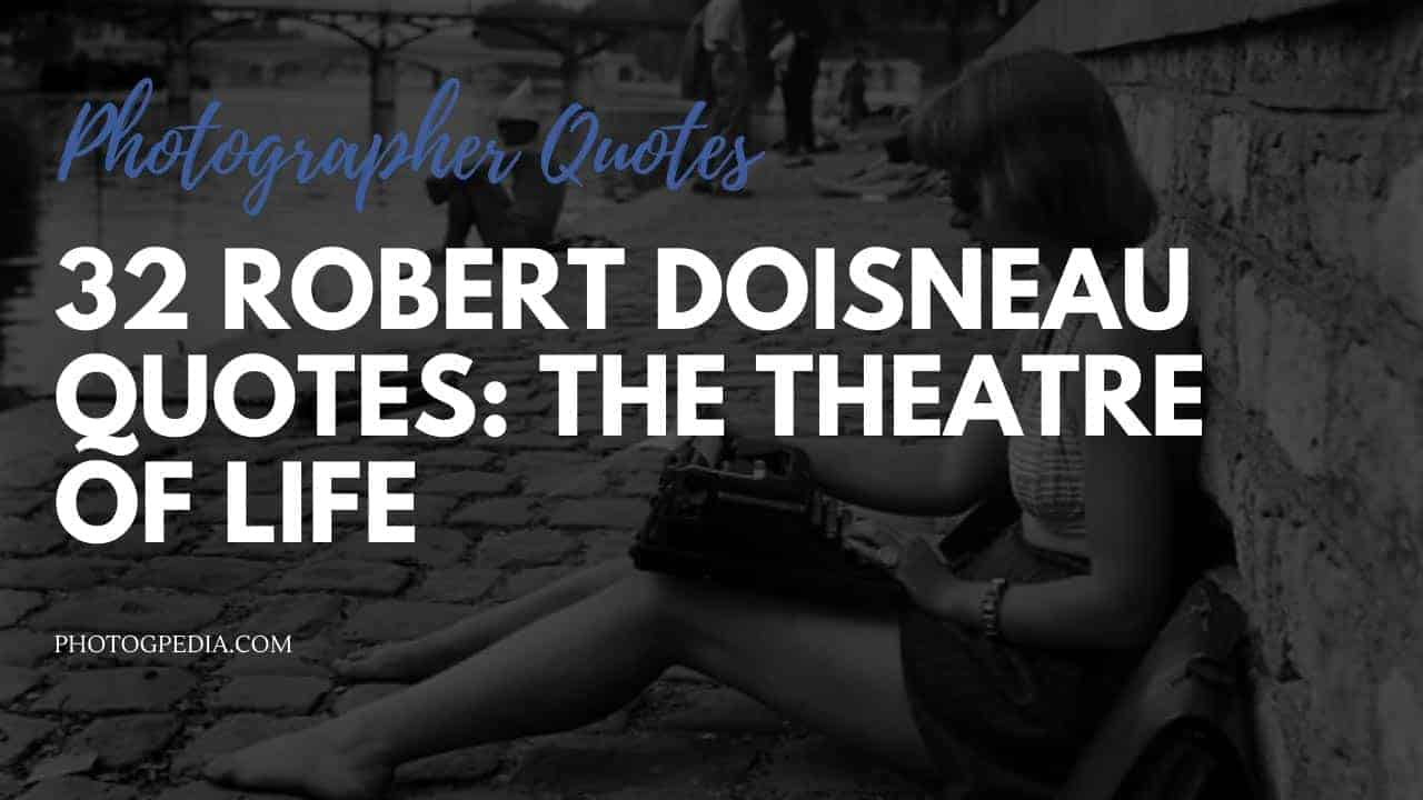 Robert Doisneau Quotes