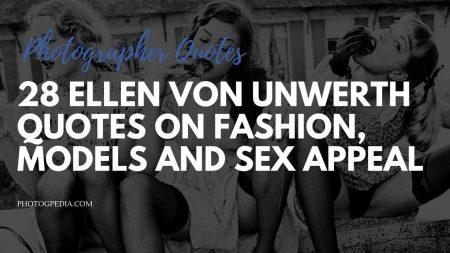 Ellen Von Unwerth Quotes