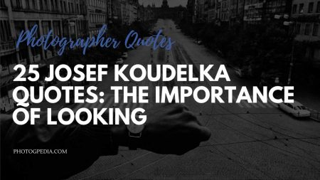 Josef Koudelka Quotes