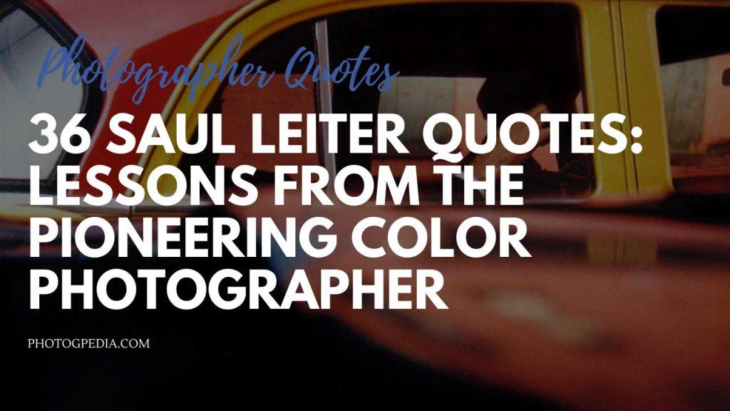 Saul Leiter Quotes
