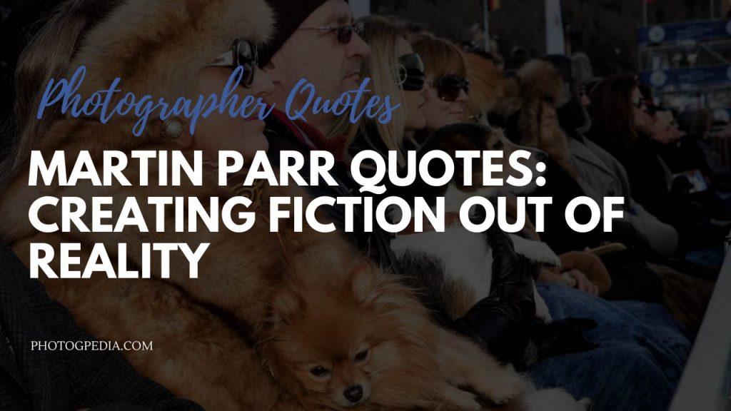 Martin Parr Quotes